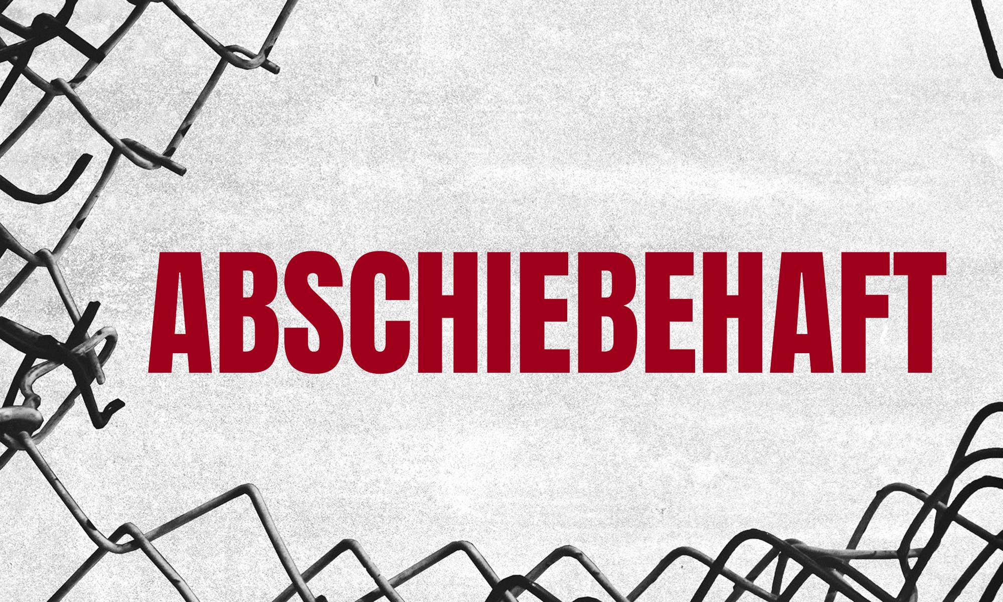100 Jahre Abschiebehaft -  Bayern